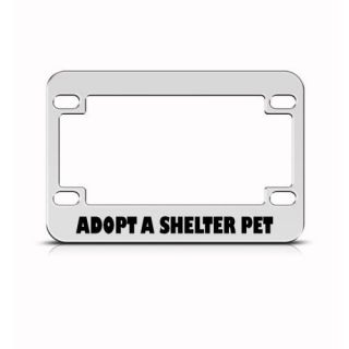 ADOPT A SHELTER PET DOG CAT MOTORCYCLE LICENSE FRAME