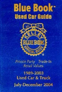 Kelley Blue Book Used Car Guide Consumer Edtion, July December 2004