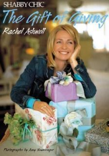 Shabby Chic The Gift of Giving by Rachel Ashwell 2001, Hardcover