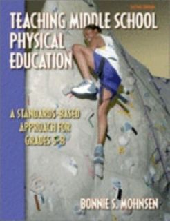 Teaching Middle School Physical Education A Standards Based Approach