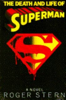 The Death and Life of Superman by Roger Stern 1993, Hardcover