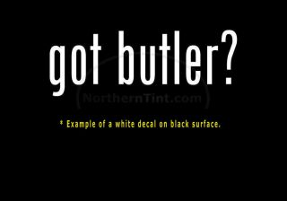 Got Butler Funny Wall Art Truck Car Decal Sticker