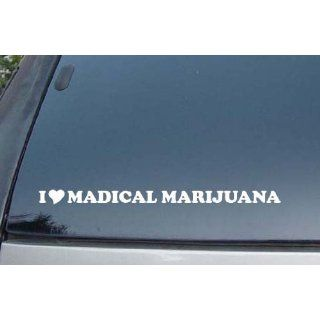 I Love Madical Marijuana Vinyl Decal Stickers Everything