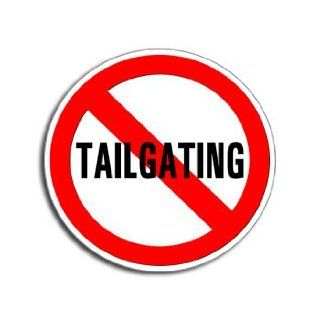 NO TAILGATING   Window Bumper Laptop Sticker    Automotive