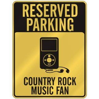 RESERVED PARKING  COUNTRY ROCK MUSIC FAN  PARKING SIGN MUSIC