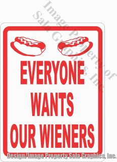 Everyone Wants Our Wieners Sign Fun Sign for Hot Dog Venders and Carts